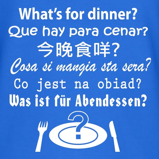 What's For Dinner t shirt
